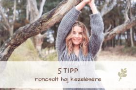5 tipp roncsolt haj kezelésére